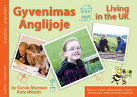 Gyvenimas Anglijoje Living in the UK by Carrie Norman, Kate Woods