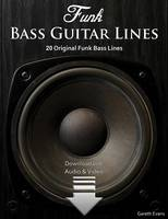 Funk Bass Guitar Lines 20 Original Funk Bass Lines with Audio & Video by