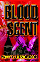 Blood Scent by Patty G. Henderson