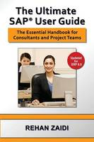The Ultimate SAP(R) User Guide by Rehan Zaidi