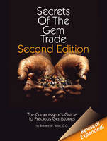 Secrets of the Gemtrade The Connoisseur's Guide to Precious Gemstones by Richard W. Wise