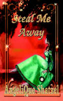 Steal Me Away by Angelique Shatzel