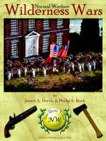Wilderness Wars by James A,   Sr Sr Sr Harris, Philip S Bock, David A Bock