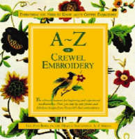 A-Z of Crewel Embroidery by Sue Gardener