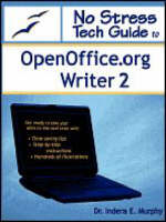 No Stress Tech Guide to OpenOffice.Org Writer 2 by Indera Murphy
