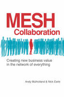 Mesh Collaboration by Andy Mulholland, Nick (Hewlett-Packard E-Services.Solutions) Earle