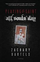 Playing Saint - All Souls' Day by Zachary Bartels