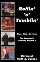 Rollin' 'n' Tumblin' by Rev Keith a Gordon, Keith A Gordon
