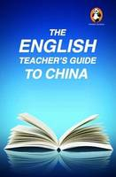 The English Teacher's Guide to China by Aaron Fox-Lerner, David Bulger