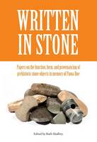 Written in Stone Papers on the function, form, and provenancing of prehistoric stone objects in memory of Fiona Roe by Ruth Shaffrey