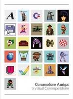 Commodore Amiga: A Visual Commpendium by