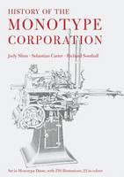 History of the Monotype Corporation by Judith Slinn, Sebastian Carter, Richard Southall