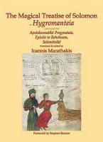 Magical Treatise of Solomon or Hygromanteia The True Ancestor of the Key of Solomon by Ioannis Marathankis
