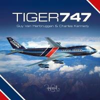 Tiger 747 by Guy Van Herbruggen, Charles Kennedy
