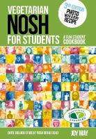 Vegetarian Nosh for Students A Fun Student Cookbook - Photo with Every Recipe - Vegetarian Society Approved by Joy May