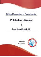 National Association of Phlebotomists: Phlebotomy Manual & Practice Portfolio by Cathy Williams