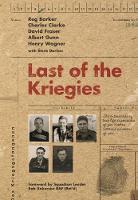 Last of the Kriegies The Extraordinary True Life Experiences of Five Bomber Command Prisoners of War by Reg Barker, Charles Clarke, David Fraser, Albert Gunn