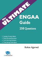 The Ultimate ENGAA Guide 250 Practice Questions: Fully Worked Solutions, Time Saving Techniques, Score Boosting Strategies, Includes Formula Sheets, Cambridge Engineering Admissions Assessment 2018 En by Rohan Agarwal