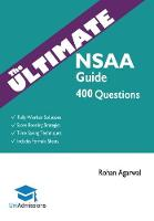 The Ultimate NSAA Guide 400 Practice Questions: Fully Worked Solutions, Time Saving Techniques, Score Boosting Strategies, Includes Formula Sheets, Natural Sciences Admissions Assessment 2018 Entry, U by Rohan Agarwal