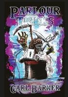 Parlour Tricks by Carl Barker