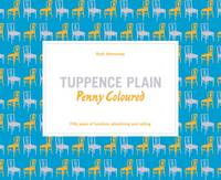 Twopence Plain, Penny Coloured Fifty Years of Furniture Advertising and Selling by Ruth Artmonsky