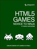 HTML5 Games: Novice to Ninja by Earle Castledine