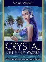 Crystal Keepers Oracle Unveil the Widom from the Crystal Realms by Adam (Adam Barralet) Barralet