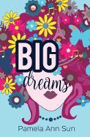 Big Dreams by Pamela Ann Sun