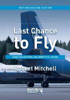 Last Chance to Fly Rare and Historic Airliners Still in Use by Robert Mitchell