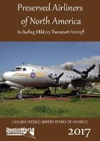 Preserved Airliners of North America Including Military Transport Aircraft by Matt Falcus