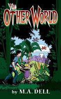 The Other World by M. A. Dell