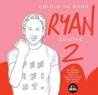 Colour Me Good Ryan Gosling 2 by Mel S. Elliott