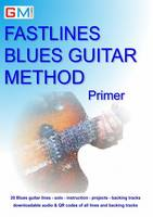 Fastlines Blues Guitar Method Primer Learn to Solo for Blues Guitar with Fastlines, the Combined Book and Audio Tutor by Gerald Brockie