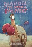 Claudia the Crab's Big Fight by Dan Douglass