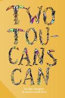 Two Toucans Can by Dan Douglass