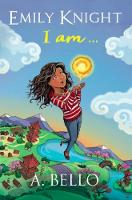 Emily Knight I am by A. Bello