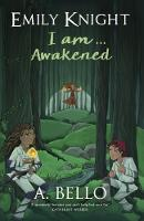 Emily Knight I am Awakened by A. Bello