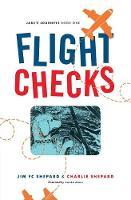 Flight Checks Jake's Journey by Jim Fc Shepard, Charlie Shepard