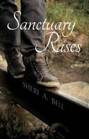 Sanctuary Rises Book One in the Junk Lot Jive Series by Sheri A Bell