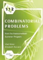 112 Combinatorial Problems from the AwesomeMath Summer Program by Vlad Matei