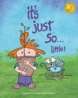 It's Just So...Little! Another 'it's Just So' Adventure by Brenda Faatz, Peter Trimarco