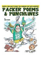 Packer Poems & Punchlines Green & Gold Gags to (Lambeau) Leap with Laughter! by Mike Marn