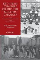 Did Islam Change? or Did the Muslims Change? Book IX: The Meaning of Jihad in Islam and Book X: The Jihad Within by Ghani