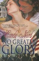 No Greater Glory by Cindy Nord