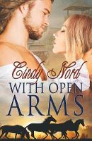 With Open Arms by Cindy Nord
