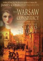 The Warsaw Conspiracy (the Poland Trilogy Book 3) by James Conroyd Martin