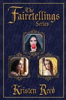 The Fairetellings Series Books 1 Through 3 by Kristen Reed