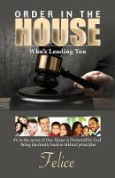 Order in the House Who's Leading You by Felice, Tiny Communications