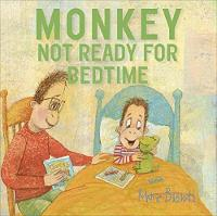 Monkey Not Ready For Bedtime by Marc Brown