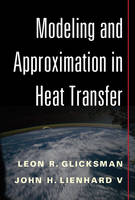 Modeling and Approximation in Heat Transfer by Leon R. (Massachusetts Institute of Technology) Glicksman, John H. (Massachusetts Institute of Technology) Lienhard V.